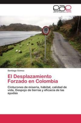 El Desplazamiento Forzado en Colombia