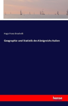 Geographie und Statistik des Königreichs Italien