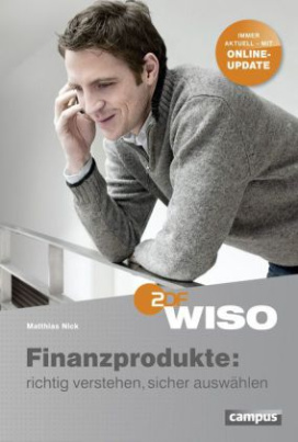 WISO: Finanzprodukte: richtig verstehen, sicher auswählen