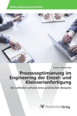 Prozessoptimierung im Engineering der Einzel- und Kleinserienfertigung