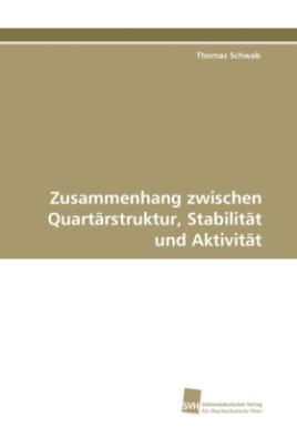 Zusammenhang zwischen Quartärstruktur, Stabilität und Aktivität