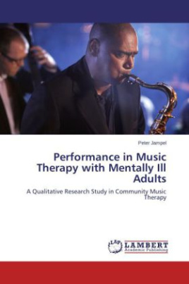 Performance in Music Therapy with Mentally Ill Adults
