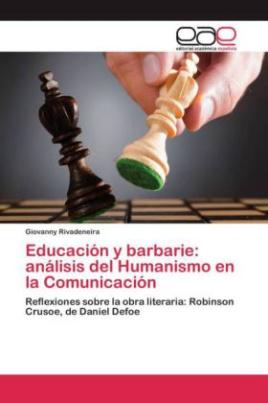 Educación y barbarie: análisis del Humanismo en la Comunicación