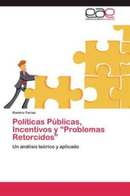 Políticas Públicas, Incentivos y  Problemas Retorcidos