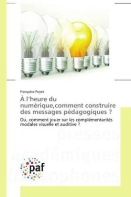 À l'heure du numérique,comment construire des messages pédagogiques ?