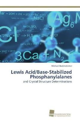 Lewis Acid/Base-Stabilized Phosphanylalanes