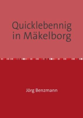 Quicklebennig in Mäkelborg