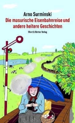 Die masurische Eisenbahnreise und andere heitere Geschichten