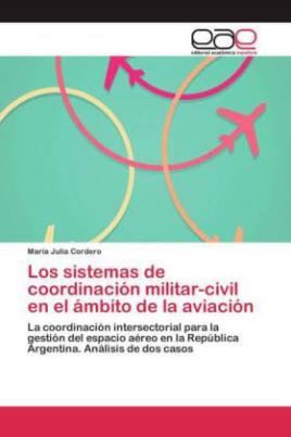 Los sistemas de coordinación militar-civil en el ámbito de la aviación