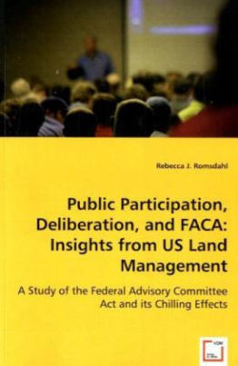 Public Participation, Deliberation, and FACA: Insights from US Land Management