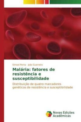 Malária: fatores de resistência e susceptibilidade