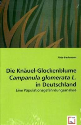 Die Knäuel-Glockenblume Campanula glomerata L. in Deutschland