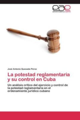 La potestad reglamentaria y su control en Cuba