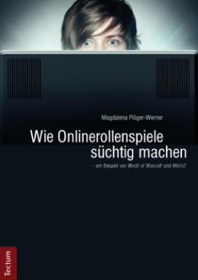 """Wie Onlinerollenspiele süchtig machen - am Beispiel von """"World of Warcraft"""" und """"Metin2"""""""