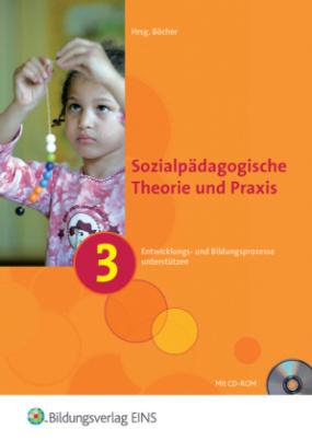 Entwicklungs- und Bildungsprozesse unterstützen (Lernfeld 3), m. CD-ROM