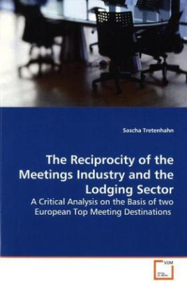The Reciprocity of the Meetings Industry and the  Lodging Sector