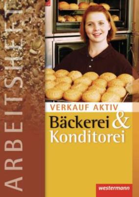 Verkauf aktiv Bäckerei und Konditorei, Arbeitsheft
