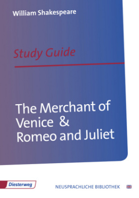 William Shakespeare 'The Merchant of Venice' & 'Romeo and Juliet', Study Guide