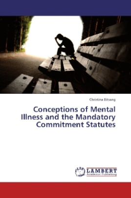Conceptions of Mental Illness and the Mandatory Commitment Statutes