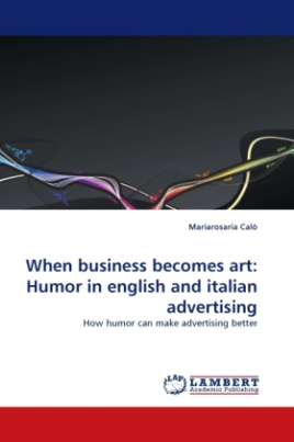 When business becomes art: Humor in english and italian advertising