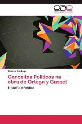 Conceitos Políticos na obra de Ortega y Gasset