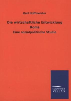 Die wirtschaftliche Entwicklung Roms