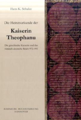 Die Heiratsurkunde der Kaiserin Theophanu