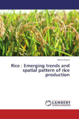 Rice : Emerging trends and spatial pattern of rice production