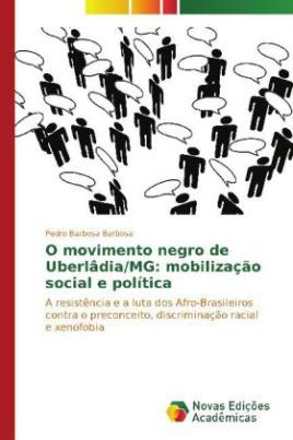 O movimento negro de Uberlâdia/MG: mobilização social e política