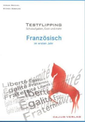 Testflipping Französisch im ersten Jahr - Das Schulaufgabenbuch