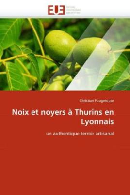 Noix et noyers à Thurins en Lyonnais