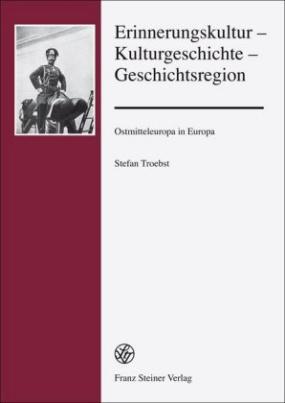 Erinnerungskultur - Kulturgeschichte - Geschichtsregion