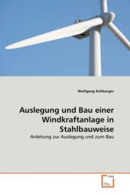 Auslegung und Bau einer Windkraftanlage in Stahlbauweise