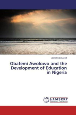 Obafemi Awolowo and the Development of Education in Nigeria