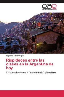 Rispideces entre las clases en la Argentina de hoy