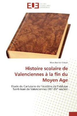 Histoire scolaire de Valenciennes à la fin du Moyen Age