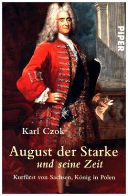 August der Starke und seine Zeit