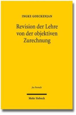 Revision der Lehre von der objektiven Zurechnung