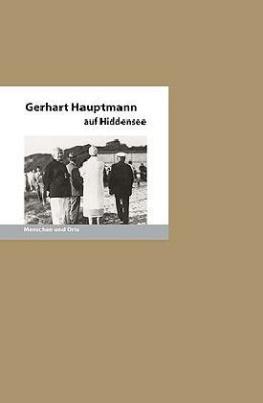 Gerhart Hauptmann auf Hiddensee
