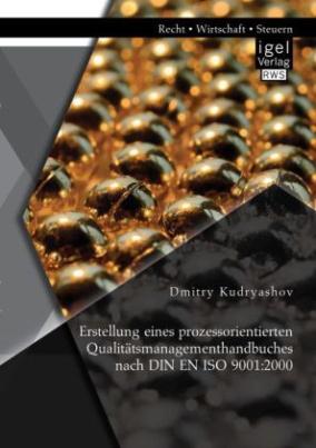 Erstellung eines prozessorientierten Qualitätsmanagementhandbuches nach DIN EN ISO 9001:2000
