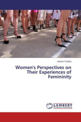 Women's Perspectives on Their Experiences of Femininity