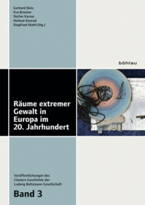 Räume extremer Gewalt in Europa im 20. Jahrhundert