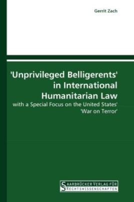 'Unprivileged Belligerents' in International Humanitarian Law