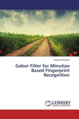 Gabor Filter for Minutiae Based Fingerprint Recognition