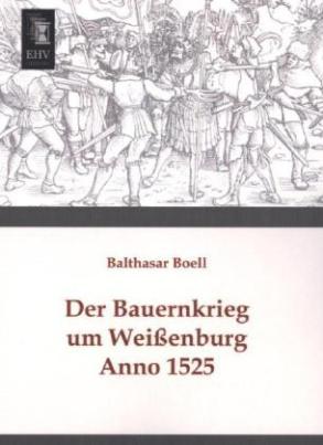Der Bauernkrieg um Weißenburg Anno 1525