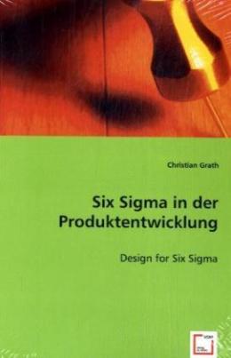 Six Sigma in der Produktentwicklung