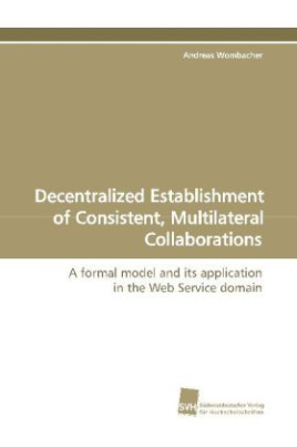 Decentralized Establishment of Consistent, Multilateral Collaborations