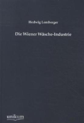 Die Wiener Wäsche-Industrie