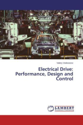 Electrical Drive: Performance, Design and Control