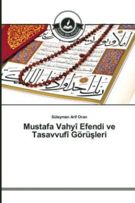 Mustafa Vahyî Efendi ve Tasavvufî Görüsleri